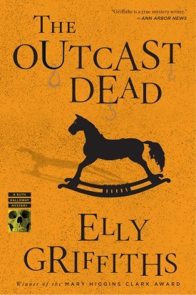The Outcast Dead | Elly Griffiths